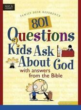 801 Questions Kids Ask about God : With Answers from the Bible by Daryl J....