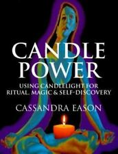 Candle Power: Using Candlelight For Ritual, Magic
