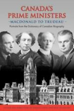 Canada's Prime Ministers: Macdonald to Trudeau - Portraits from the-ExLibrary