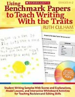 Using Benchmark Papers to Teach Writing with the Traits: Grad... by Culham, Ruth
