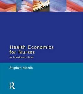 Health Economics For Nurses: Intro Guide (Prentice Hall Nursing Series) by Morr