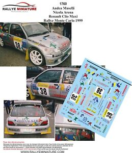 Decals 1/43 Ref 1760 Renault Clio Maxi Maselli Rally Mounted Carlo 1999 WRC