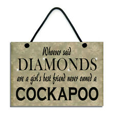 Whoever Said Diamonds Are A Girl's Best Friend Never Owned A Cockapoo Gift 540