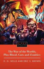The War of the Worlds, Plus Blood, Guts and Zombies (Paperback or Softback)