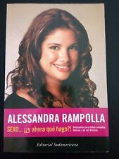 Sexo y ahora que hago ? Soluciones para dudas sexuales  por Alessandra Rampolla