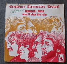Creedence Clearwater revival, travelin band / who'll stop the , SP - 45 tours
