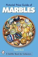 Pictorial Price Guide of Marbles Schiffer Book for Collectors