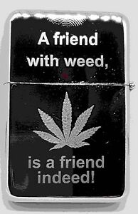 FRIEND WITH WEED WINDPROOF PETROL CIGARETTE LIGHTER POT CANNABIS GREAT GIFT