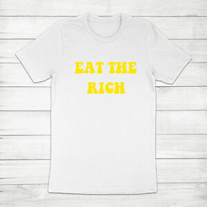Eat the Rich Activism Political Activist Anti-Capitalism Retro Quote Tee T-Shirt