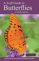 Swift Guide to Butterflies of North America: By Glassberg, Jeffrey