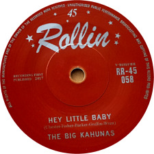 "THE BIG KAHUNAS - ""Hey Little Baby"" - STORMING BRITISH ROCK N ROLL - HEAR IT"