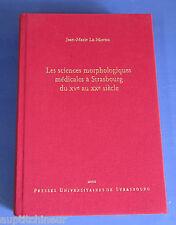 Les sciences morphologiques médicales à Strasbourg du XVe au XXe siècle Le Minor
