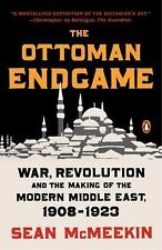 The Ottoman Endgame: War, Revolution, and the Making of the Modern Middle East,