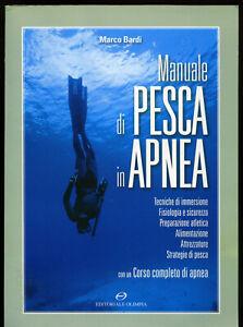 Marco Bardi - Manuale di pesca in apnea - Editoriale Olimpia