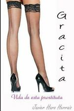 Gracita, Vida de Esta Prostituta by Javier Herraiz (2013, Paperback)