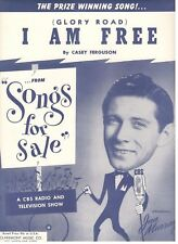 I AM FREE (GLORY ROAD) SHEET MUSIC FROM SONGS FOR SALE-CBS-JAN MURRAY-1951-NEW!!