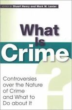 What Is Crime? Controversies Over the Nature of Crime and What to Do about It