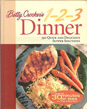 Betty Crocker's 1-2-3 Dinner: 350 Quick and Delicious Supper Solutions, HB