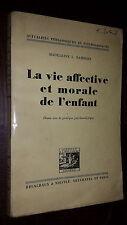 LA VIE AFFECTIVE ET MORALE DE L'ENFANT - Madeleine L. Rambert 1945