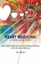Heart Medicine : A True Love Story - One Couple's Quest for the Sacred Iboga...