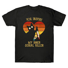 Funny Cat In Heart You Inspire Me Vintage My Inner Serial Killer Black T-Shirt