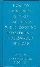 How to Drink Wine Out of Fish Heads While Cooking Lobster in a Volkswagen Hub Ca