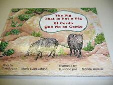The Pig That Is Not a Pig : El Cerdo Que No es Cerdo by Maria L. Retana (1997...