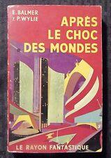 1954 APRES LE CHOC DES MONDES Balmer & Wylie VG 4.0 Hatchette French Paperback