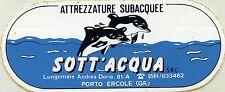 ADESIVO/STICKER ( 1992 )* SOTT'ACQUA - ATTREZZATURE SUBACQUEE - PORTO ERCOLE