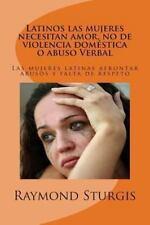 Latinos Las Mujeres Necesitan Amor, No de Violencia Domestica o Abuso Verbal...