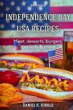 Independence Day USA Recipes: Meat, Desserts, Burgers, Coctails & more: Fast & E