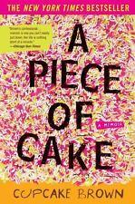 A Piece of Cake : A Memoir by Cupcake Brown (2007, Paperback)