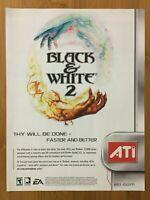 Black & White 2 PC 2005 Vintage Game Poster Ad Art Official Promo ATI Radeon