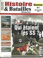 HISTOIRE ET BATAILLES MAGAZINE N° 1 / QUI ETAIENT LES SS ? - GUERRE SOUS-MARINE