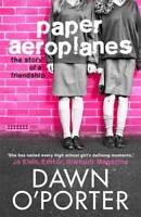 Paper Aeroplanes, Dawn O'Porter, New