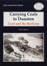 Carrying Coals to Dunston: Coal and the Railway by Ernest Manns (Paperback, 2000