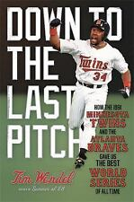 Down to the Last Pitch : How the 1991 Minnesota Twins and Atlanta Braves Gave Us