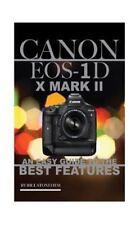 Canon EOS 1D X Mark II by Bill Stonehem (2016, Paperback)
