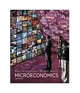 Microeconomics by Paul Krugman and Robin Wells (Third Edition, 2012, Paperback)