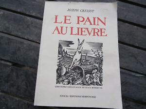 LE PAIN AU LIEVRE joseph Cressot 1995..chatoillenot..jean de Morette Traditions