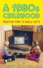 A 1980s Childhood: From He-Man to Shell Suits,Excellent,Books,mon0000150475 MULT
