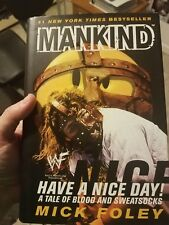 "Mankind ""Have A Nice Day"" Book Signed by Mick Foley WWF WWE"