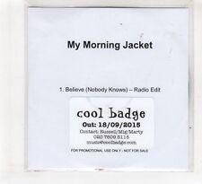 (HF495) My Morning Jacket, Believe (Nobody Knows) - 2015 DJ CD