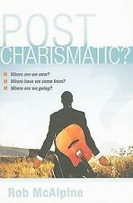 (New) Post Charismatic? Where Are We Now? Where Have We Come From?