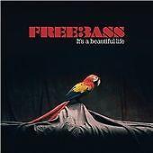 Freebass: It's a Beautiful Life (CD)