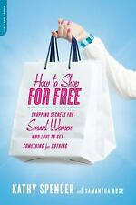 How to Shop for Free: Shopping Secrets for Smart Women Who Love to Get-ExLibrary