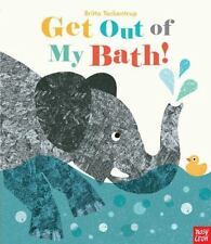 Get Out of My Bath! by Nosy Crow (2015, Picture Book)