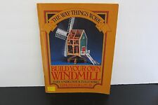 The Way Things Work Build Your Own Windmill Edmund V Gillon Working Paper Model