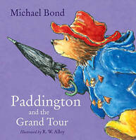 Michael Bond - Preschool Story Book - PADDINGTON AND THE GRAND TOUR - NEW