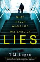 Lies: The stunning new psychological thriller yo, Logan, TM, New